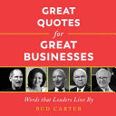 link to Great quotes for great businesses : words that leaders live by in the TCC library catalog
