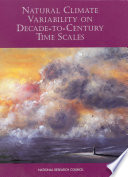 Natural Climate Variability on Decade to Century Time Scales