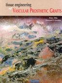 Tissue Engineering of Vascular Prosthetic Grafts Book