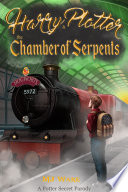 Harry Plotter And The Chamber Of Serpents A Potter Secret Parody
