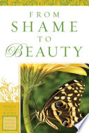 From Shame to Beauty  Women of the Word Bible Study Series