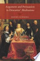 Argument and Persuasion in Descartes  Meditations