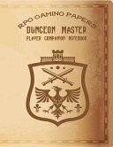Dungeon Master RPG Gaming Papers Player Companion Notebook  GM 8 5x11 Campaign Log   Sketching  Lists  Ruled Lines  Hexagon  Square Graph Paper