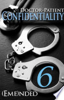 Doctor Patient Confidentiality Volume Six Confidential 1