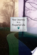 Your Journey to a Prayerful Life Book