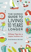 The Nordic Guide to Living 10 Years Longer Pdf/ePub eBook