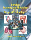 Surgical Anatomy and Physiology for the Surgical Technologist Book