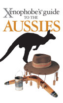 The Xenophobe s Guide to the Aussies