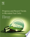 Progress and Recent Trends in Microbial Fuel Cells