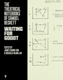 The Theatrical Notebooks of Samuel Beckett  Waiting for Godot Book PDF