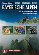 Bayerische Alpen . Natur - Pflanzen - Tiere