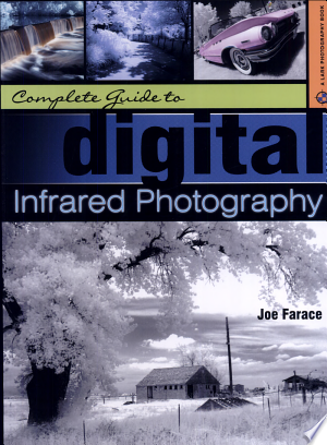 Download Complete Guide to Digital Infrared Photography Free Books - Dlebooks.net