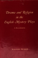 Drama And Religion In The English Mystery Plays