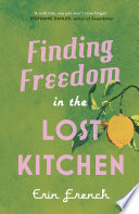 Finding Freedom in the Lost Kitchen Book PDF