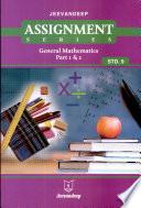 Assignment Series Mathematics General Mathematics Part 1 & 2 Std.9