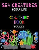 Sea Creatures Ocean Life Coloring Book For Kids