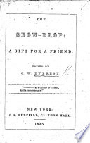 The Snow Drop  a Gift for a Friend  Edited by C  W  E  Book PDF