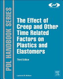 The Effect of Creep and Other Time Related Factors on Plastics and Elastomers Book
