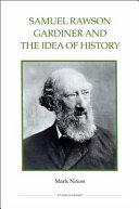 Samuel Rawson Gardiner and the Idea of History