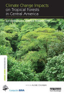 Climate Change Impacts on Tropical Forests in Central America