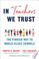 In Teachers We Trust  The Finnish Way to World Class Schools