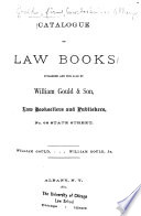 Catalogue Of Law Books Published And For Sale By William Gould Son Law Booksellers And Publishers