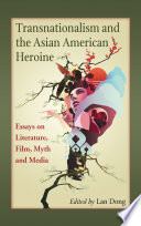 Transnationalism and the Asian American Heroine