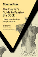 The Finalist s Guide to Passing the OSCE
