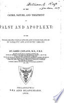 Of the Causes  Nature  and Treatment of Palsy and Apoplexy Book