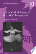 India S Kathak Dance In Historical Perspective Book PDF