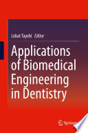 Applications of Biomedical Engineering in Dentistry