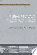 Rural Revival?, Place Marketing, Tree Change and Regional Migration in Australia by John Connell,Phil McManus PDF