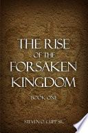 The Rise of the Forsaken Kingdom