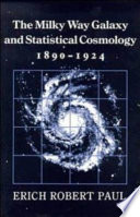 The Milky Way Galaxy And Statistical Cosmology 1890 1924