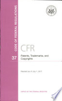 Code of Federal Regulations, Title 37, Patents, Trademarks, and Copyrights, Revised as of July 1, 2011
