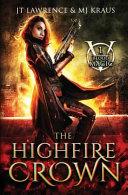 The Highfire Crown: (blood Magic: Book 1) ebook