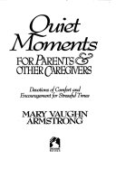 Quiet Moments For Parents Other Caregivers