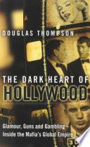 The Dark Heart Of Hollywood