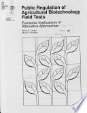 Public Regulation of Agricultural Biotechnology Field Tests
