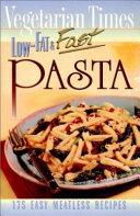 Vegetarian Times Low Fat   Fast Pasta