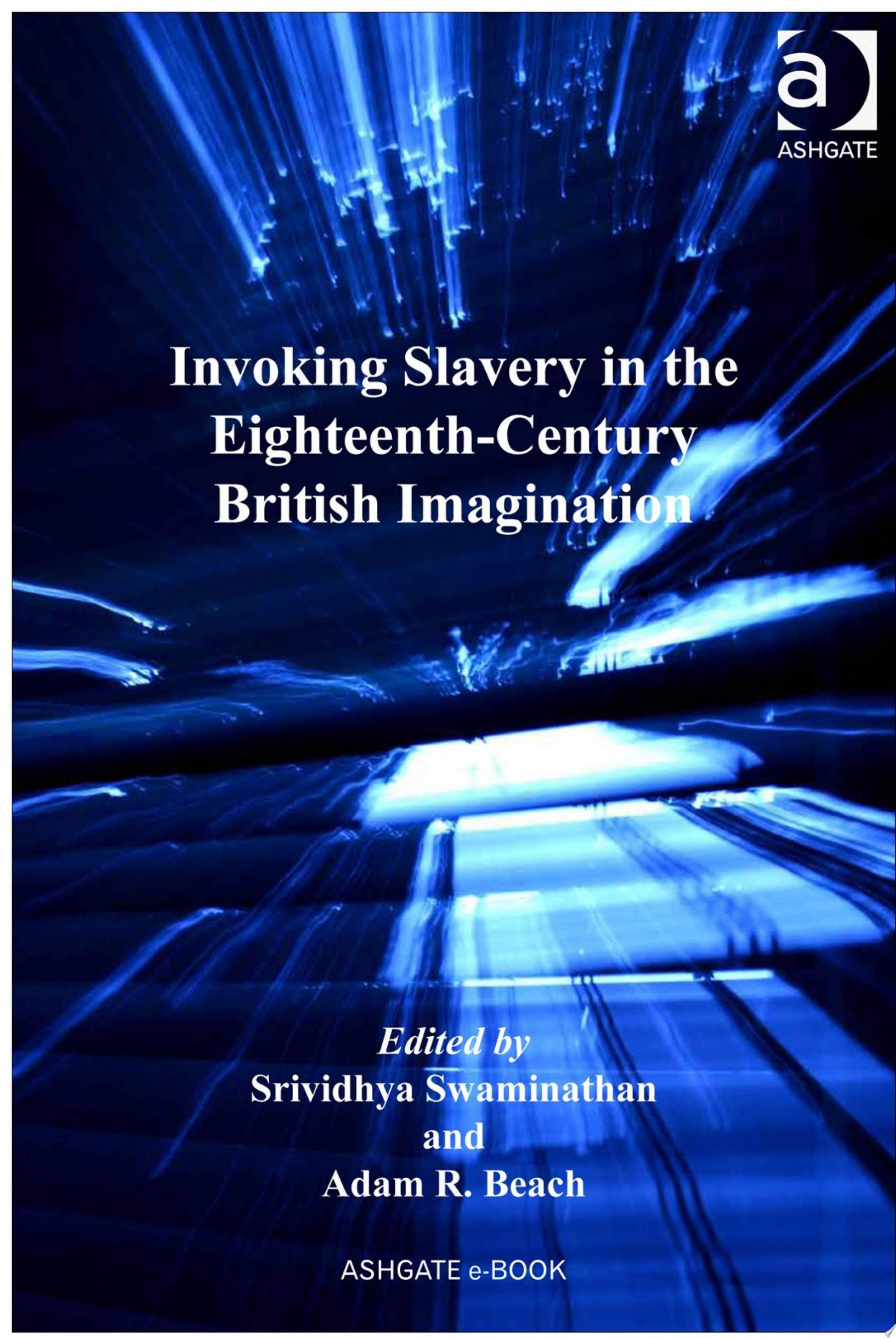 Invoking Slavery in the Eighteenth Century British Imagination
