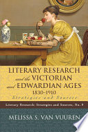 Literary Research And The Victorian And Edwardian Ages 1830 1910