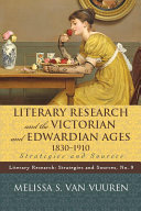 Literary Research and the Victorian and Edwardian Ages, 1830-1910 [Pdf/ePub] eBook