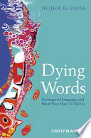 """Dying Words: Endangered Languages and What They Have to Tell Us"" by Nicholas Evans"