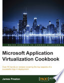 Microsoft Application Virtualization Cookbook