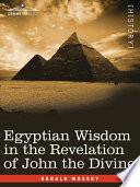 Egyptian Wisdom In The Revelation Of John The Divine