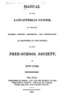 Manual of the Lancasterian System, of Teaching Reading, Writing, Arithmetic, and Needle-work, as Practised in the Schools of the Free-society, of New York