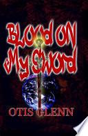 Blood on My Sword