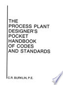 The Process Plant Designer's Pocket Handbook of Codes and Standards