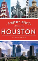 History Lover s Guide to Houston